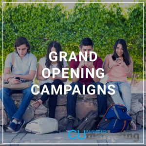 Grand Opening Campaigns