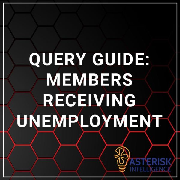 Query Guide: Members Receiving Unemployment