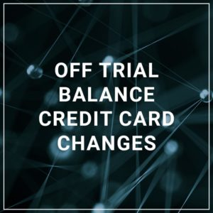 Off Trial Balance Credit Card Changes
