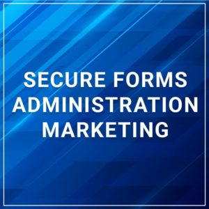 Secure Forms - Administration/Marketing