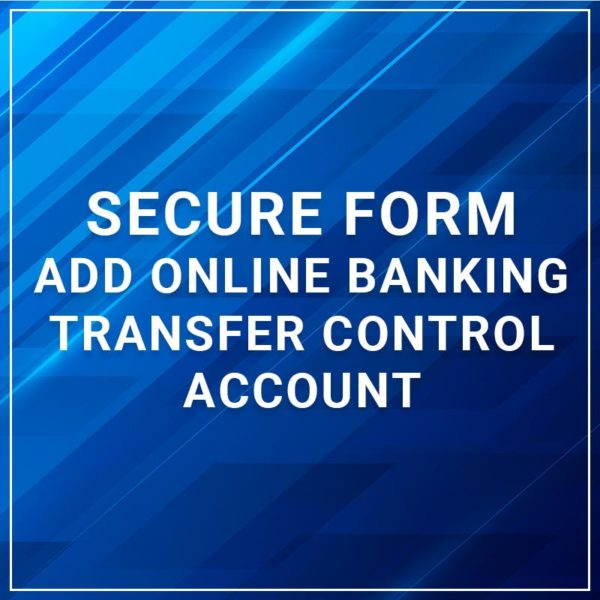Secure Form Add Online Banking Transfer Control Account
