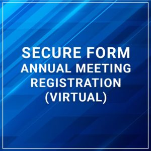 Secure Form - Annual Meeting Registration (Virtual)