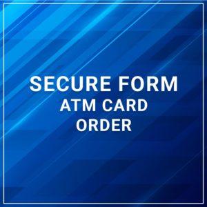Secure Form - ATM Card Order