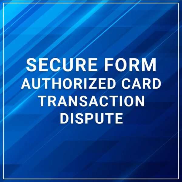 Secure Forms - Authorized Card Transaction Dispute