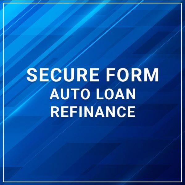 Secure Form - Auto Loan Refinance