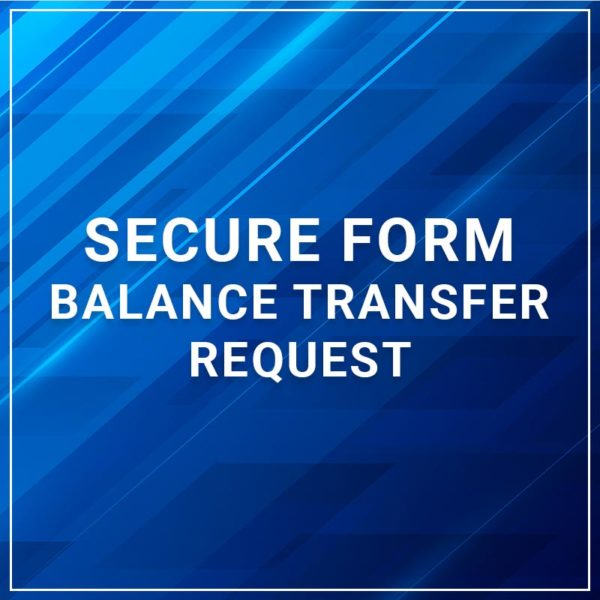 Secure Form - Balance Transfer Request