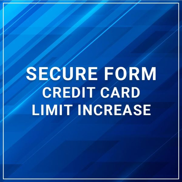 Secure Form - Credit Card Limit Increase