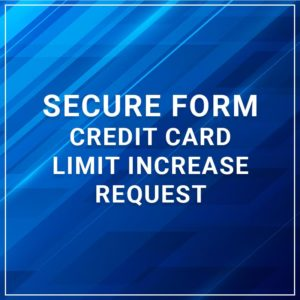 Secure Form - Credit Card Limit Increase Request