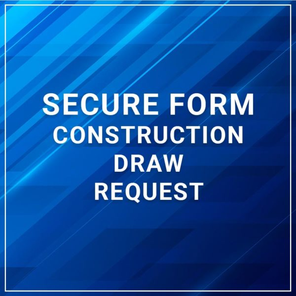Secure Form - Construction Draw Request