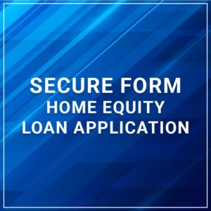 Secure Form - Home Equity Loan Application