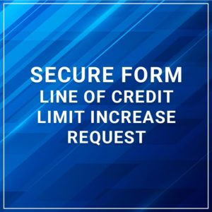 Secure Form - Line of Credit Limit Increase Request