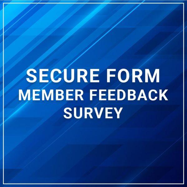 Secure Form - Member Feedback Survey