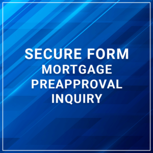 Secure Form - Mortgage Preapproval Inquiry