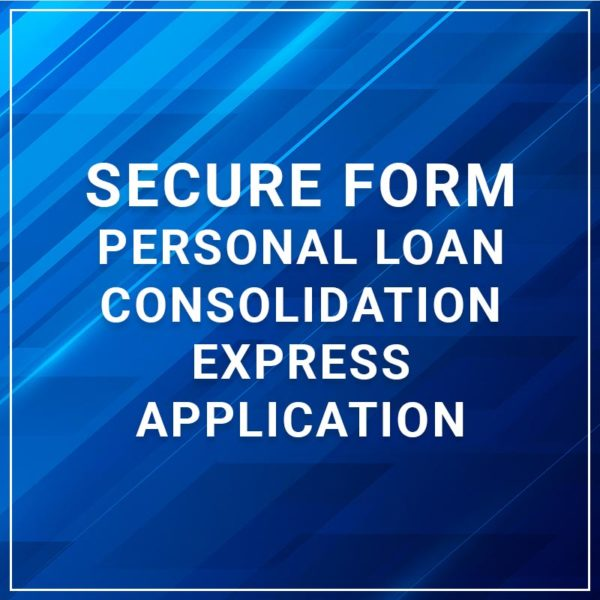 Secure Form - Personal Loan Consolidation Express Application