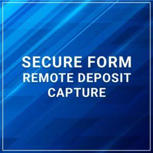 Secure Forms - Remote Deposit Capture