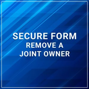 Secure Forms - Remove a Joint Owner