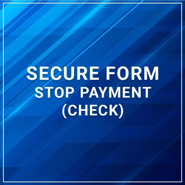 Secure Form - Stop Payment (Check)