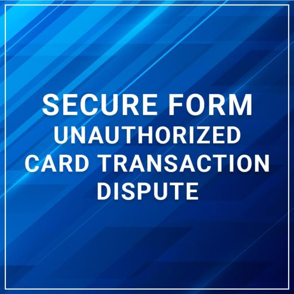 Secure Form - Unauthorized Card Transaction Dispute