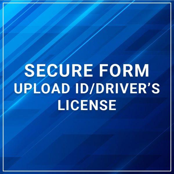 Secure Form - Upload ID/Driver's License