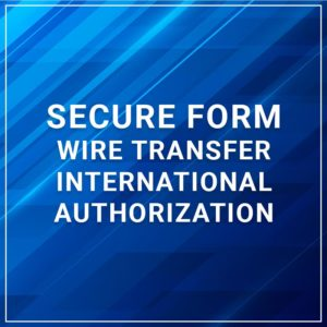Secure Forms - Wire Transfer International Authorization