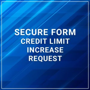 Secure Forms - Credit Limit Increase Request