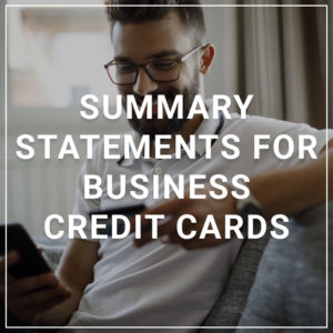 Summary Statements for Business Credit Cards