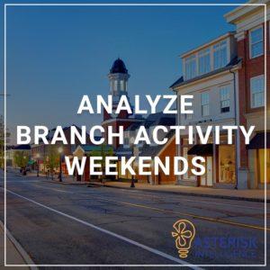 Analyze Branch Activity - Weekends